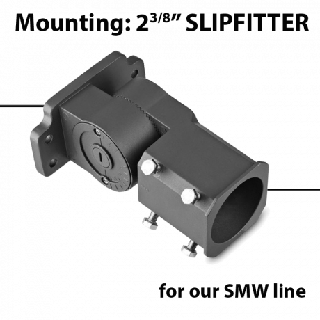 "Mounting: SLIPTFITTER 2 3/8"" for SMW series."