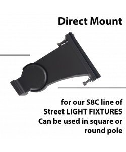 Mounting:Direct mount for S8C street light fixtures